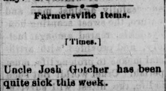 Josh Gotcher quite sick.  The Democrat (McKinney, Texas) 24 Sep 1891, Thu, Page 1